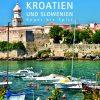 Kroatien und Slowenien Koper bis Split